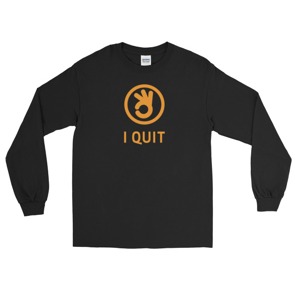 I Quit Shirt Longsleeve Orange