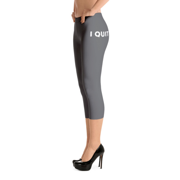 I Quit Capri Leggings White
