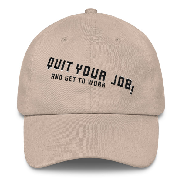 Quit Your Job Hat