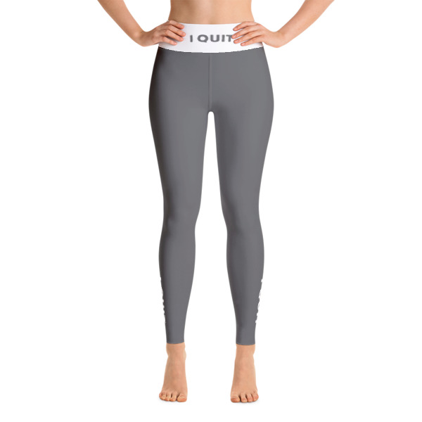 I Quit Yoga Leggings
