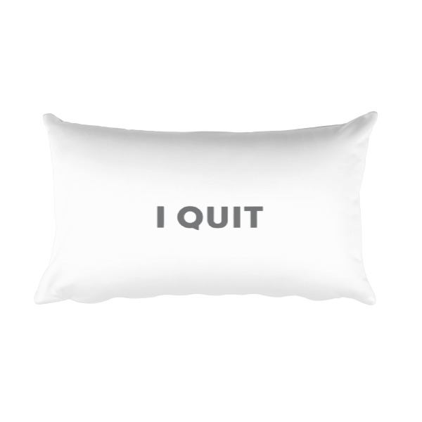 I Quit Pillow Gray