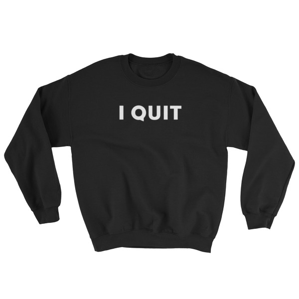 I Quit Shirt Longsleeve White