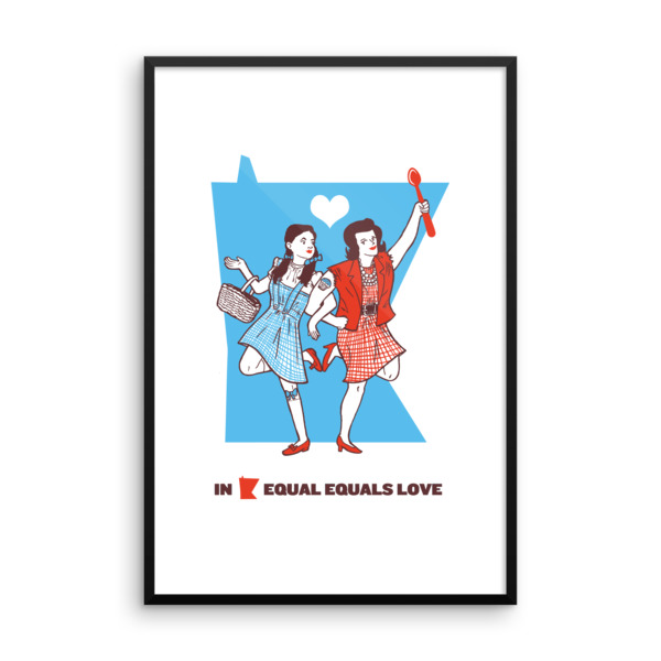 Equal Equals Love Poster Dorothy & Betty Framed