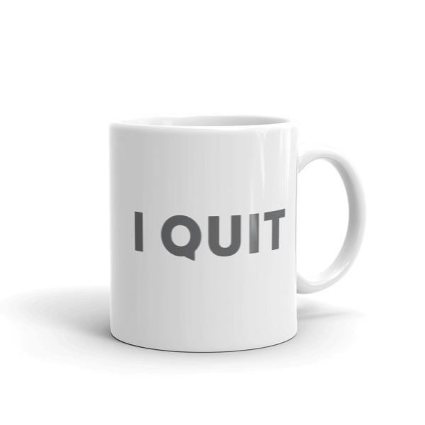 I Quit Mug Gray