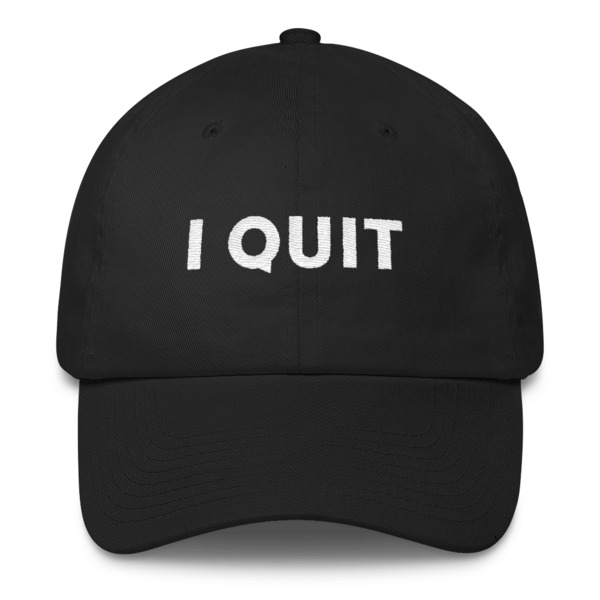 I Quit Buckle Hat