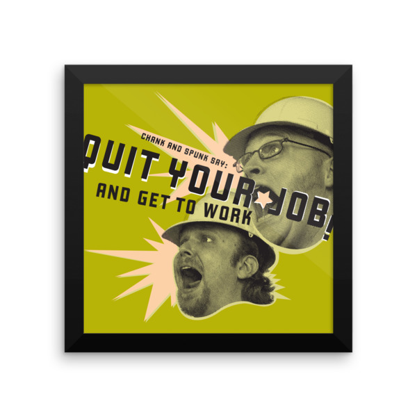 Quit Your Job Poster Framed