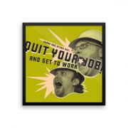Quit Your Job Poster Framed