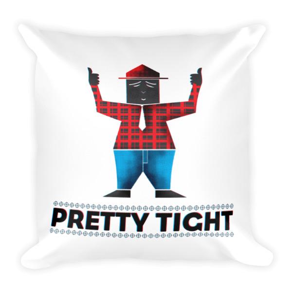 Pretty Tight Pillow