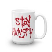 Stay Hungry Mug